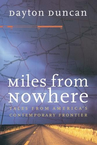 Miles from Nowhere: Tales from America's Contemporary Frontier (Paperback)