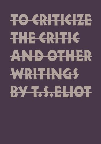 To Criticize the Critic and Other Writings (Paperback)