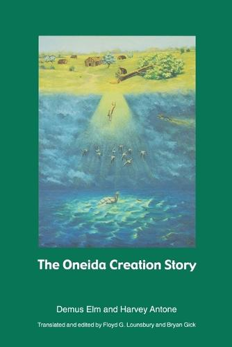 The Oneida Creation Story - Sources of American Indian Oral Literature (Paperback)