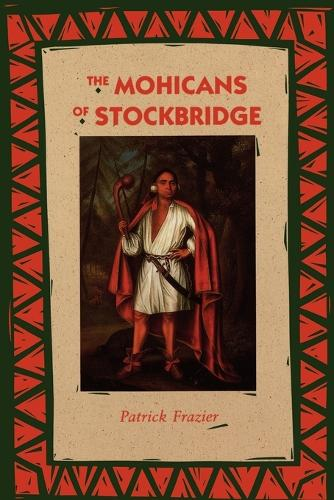 The Mohicans of Stockbridge (Paperback)