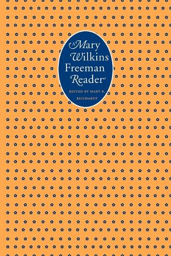 A Mary Wilkins Freeman Reader (Paperback)