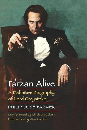 Tarzan Alive: A Definitive Biography of Lord Greystoke - Bison Frontiers of Imagination (Paperback)