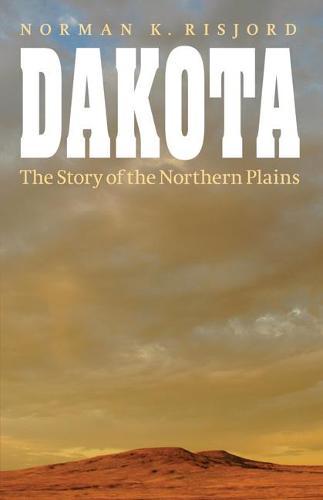 Dakota: The Story of the Northern Plains (Paperback)