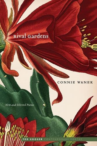 Rival Gardens: New and Selected Poems - Ted Kooser Contemporary Poetry (Paperback)