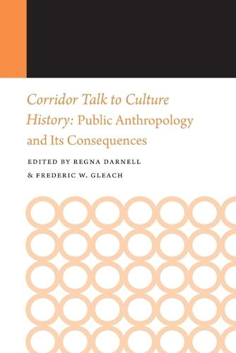 Corridor Talk to Culture History: Public Anthropology and Its Consequences - Histories of Anthropology Annual (Paperback)