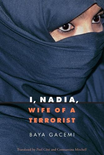I, Nadia, Wife of a Terrorist - France Overseas: Studies in Empire and Decolonization (Paperback)