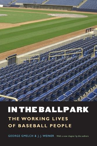 In the Ballpark: The Working Lives of Baseball People (Paperback)