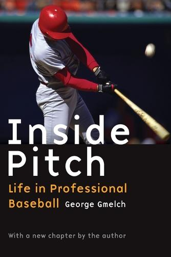 Inside Pitch: Life in Professional Baseball (Paperback)