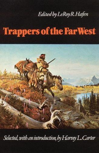 Trappers of the Far West: Sixteen Biographical Sketches (Paperback)