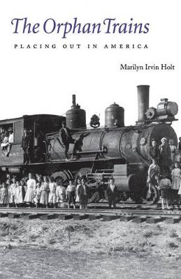 The Orphan Trains: Placing Out in America (Paperback)