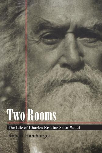 Two Rooms: The Life of Charles Erskine Scott Wood (Paperback)