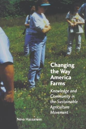 Changing the Way America Farms: Knowledge and Community in the Sustainable Agriculture Movement - Our Sustainable Future (Paperback)