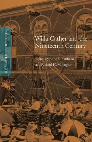 Cather Studies, Volume 10: Willa Cather and the Nineteenth Century - Cather Studies (Paperback)
