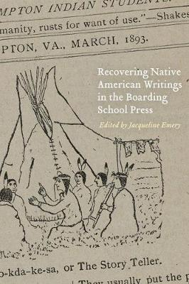 Recovering Native American Writings in the Boarding School Press (Hardback)