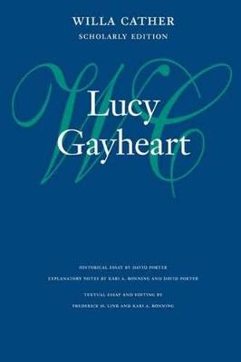 Lucy Gayheart - Willa Cather Scholarly Edition (Hardback)