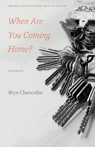 When Are You Coming Home?: Stories - Prairie Schooner Book Prize in Fiction (Paperback)