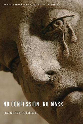 No Confession, No Mass - Prairie Schooner Book Prize in Poetry (Paperback)