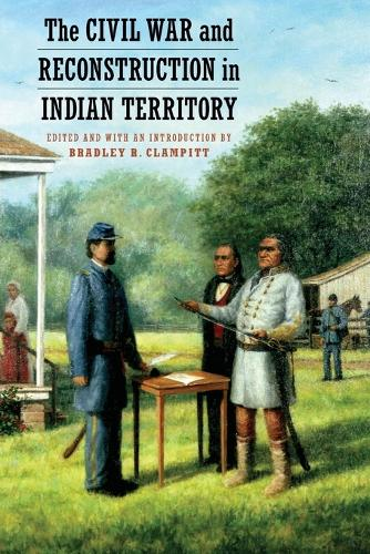The Civil War and Reconstruction in Indian Territory (Paperback)