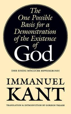 The One Possible Basis for a Demonstration of the Existence of God (Paperback)