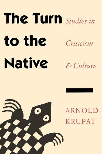 The Turn to the Native: Studies in Criticism and Culture (Paperback)