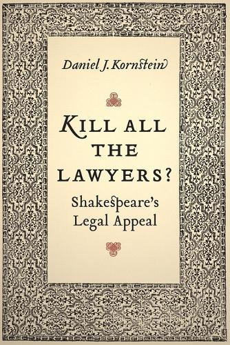 Kill All the Lawyers?: Shakespeare's Legal Appeal (Paperback)