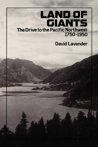 Land of Giants: The Drive to the Pacific Northwest, 1750-1950 (Paperback)
