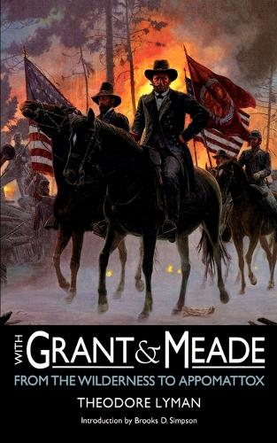 With Grant and Meade from the Wilderness to Appomattox (Paperback)