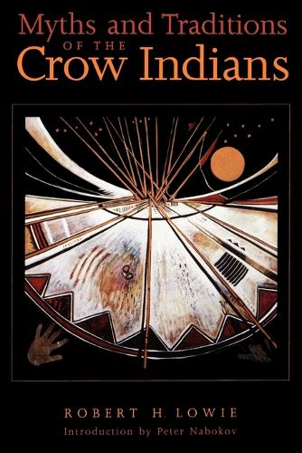 Myths and Traditions of the Crow Indians - Sources of American Indian Oral Literature (Paperback)