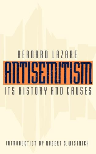 Antisemitism: Its History and Causes (Paperback)