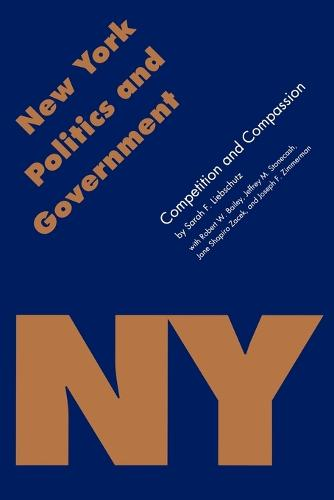 New York Politics and Government: Competition and Compassion - Politics and Governments of the American States (Paperback)