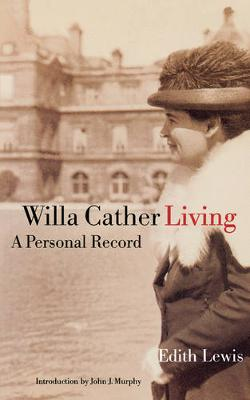 Willa Cather Living: A Personal Record (Paperback)
