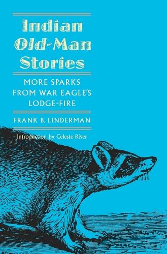 Indian Old-Man Stories: More Sparks from War Eagle's Lodge-Fire (The Authorized Edition) (Paperback)