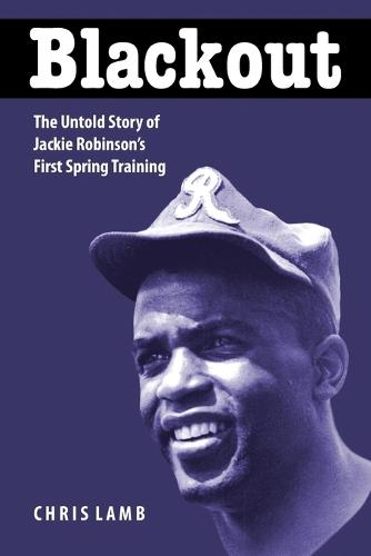 Blackout: The Untold Story of Jackie Robinson's First Spring Training (Paperback)