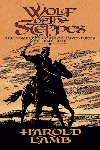 Wolf of the Steppes: The Complete Cossack Adventures, Volume One (Paperback)