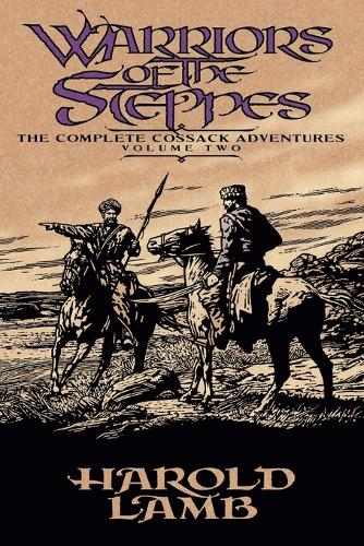 Warriors of the Steppes: The Complete Cossack Adventures, Volume Two (Paperback)