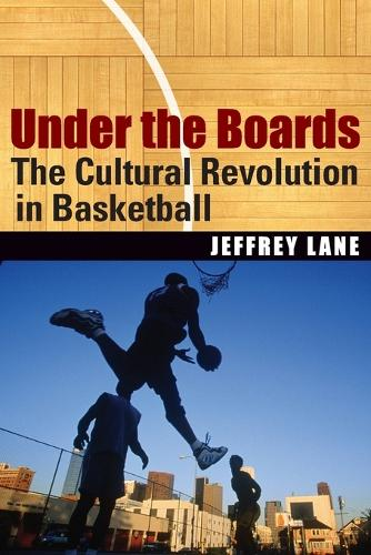 Under the Boards: The Cultural Revolution in Basketball (Paperback)
