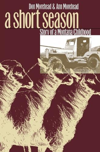 A Short Season: Story of a Montana Childhood (Paperback)