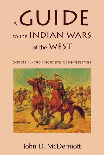 A Guide to the Indian Wars of the West (Paperback)