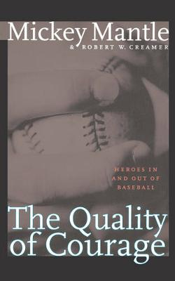 The Quality of Courage: Heroes in and out of Baseball (Paperback)