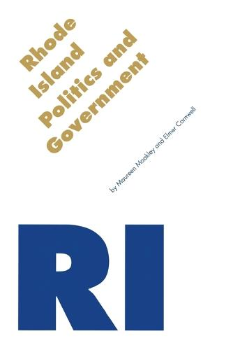 Rhode Island Politics and Government - Politics & Governments of the American States Series (Paperback)