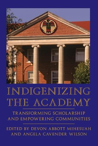 Indigenizing the Academy: Transforming Scholarship and Empowering Communities - Contemporary Indigenous Issues (Paperback)