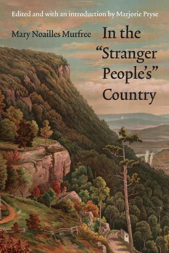 "In the ""Stranger People's"" Country - Legacies of Nineteenth-Century American Women Writers (Paperback)"