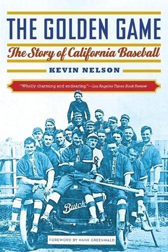 The Golden Game: The Story of California Baseball (Paperback)
