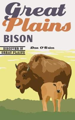 Great Plains Bison - Discover the Great Plains (Paperback)