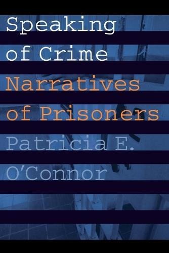 Speaking of Crime: Narratives of Prisoners - Stages (Paperback)