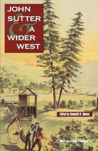 John Sutter and a Wider West (Paperback)