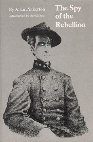 The Spy of the Rebellion (Paperback)