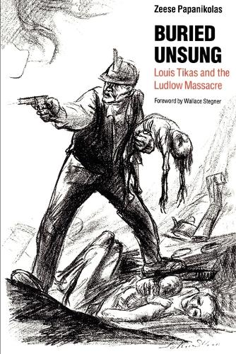 Buried Unsung: Louis Tikas and the Ludlow Massacre (Paperback)