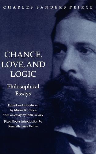 Chance, Love, and Logic: Philosophical Essays (Paperback)