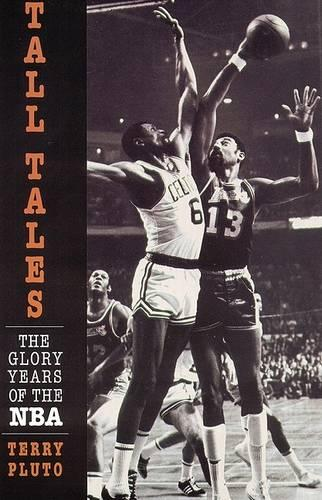 Tall Tales: The Glory Years of the Nba (Paperback)
